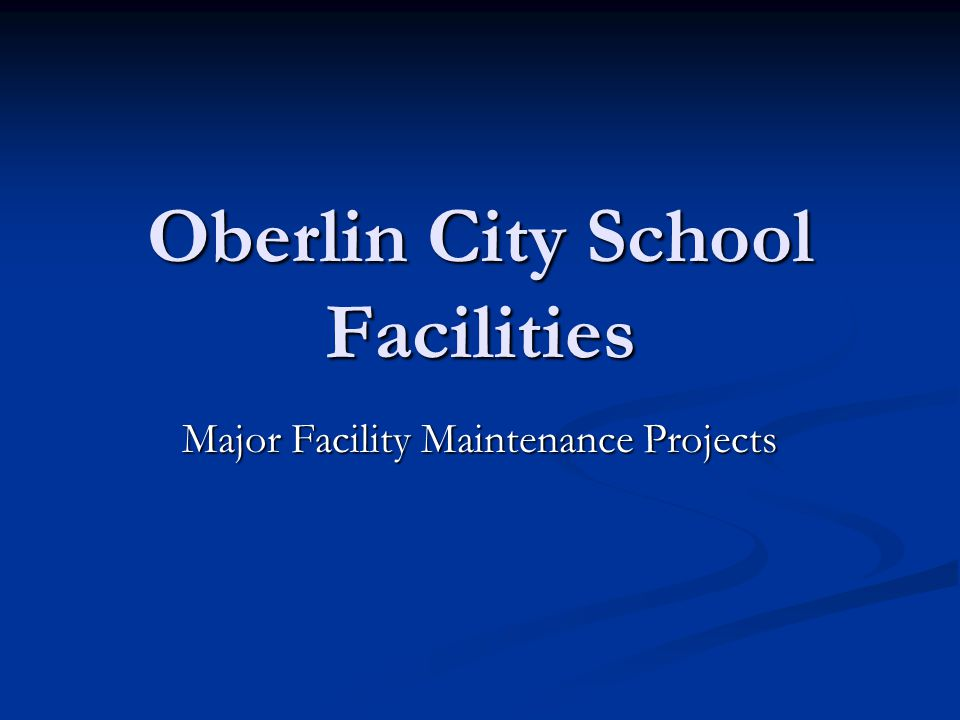 Oberlin City School Facilities Major Facility Maintenance Projects