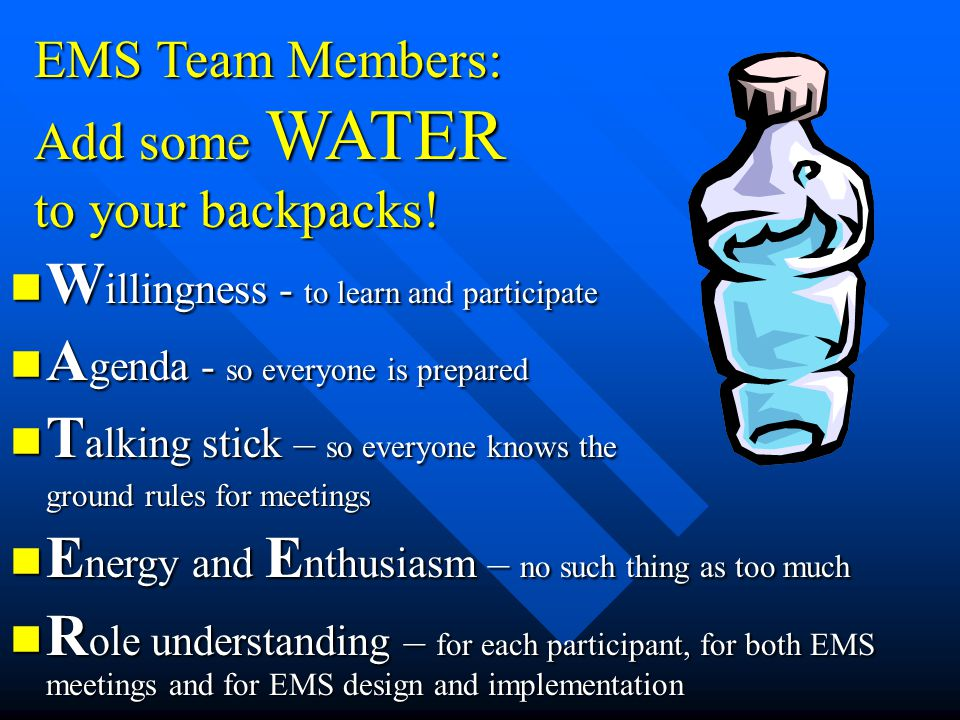 EMS Team Members: Add some WATER to your backpacks.