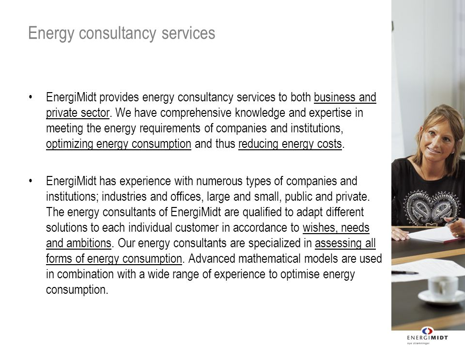 Energy consultancy services EnergiMidt provides energy consultancy services to both business and private sector.