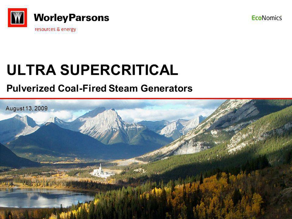 August 13, 2009 ULTRA SUPERCRITICAL Pulverized Coal-Fired Steam Generators