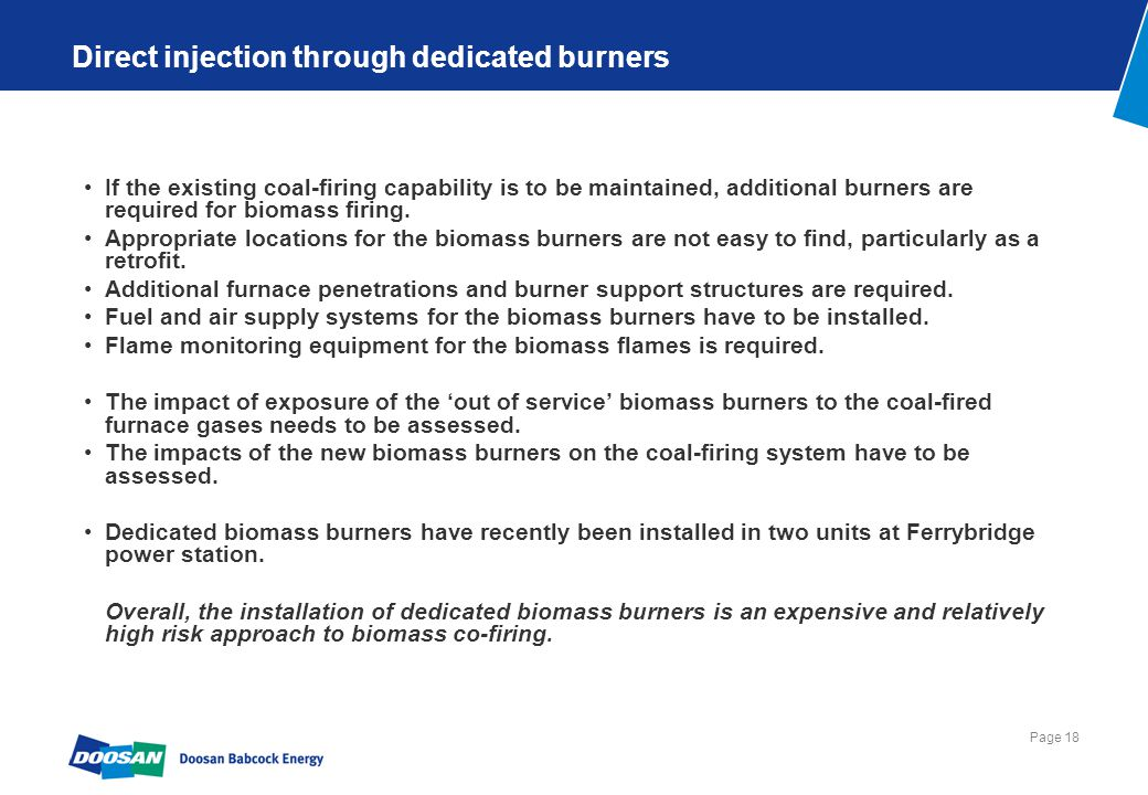 Page 18 Direct injection through dedicated burners If the existing coal-firing capability is to be maintained, additional burners are required for bio