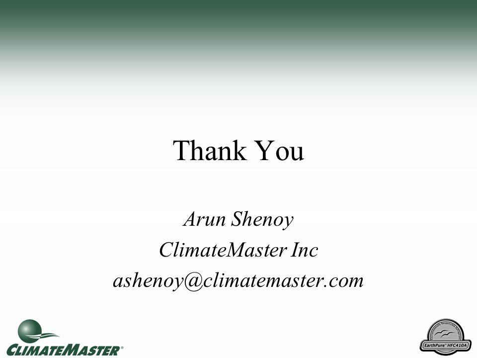 Thank You Arun Shenoy ClimateMaster Inc ashenoy@climatemaster.com