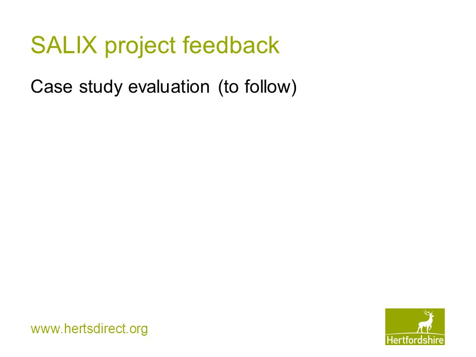 www.hertsdirect.org SALIX project feedback Case study evaluation (to follow)