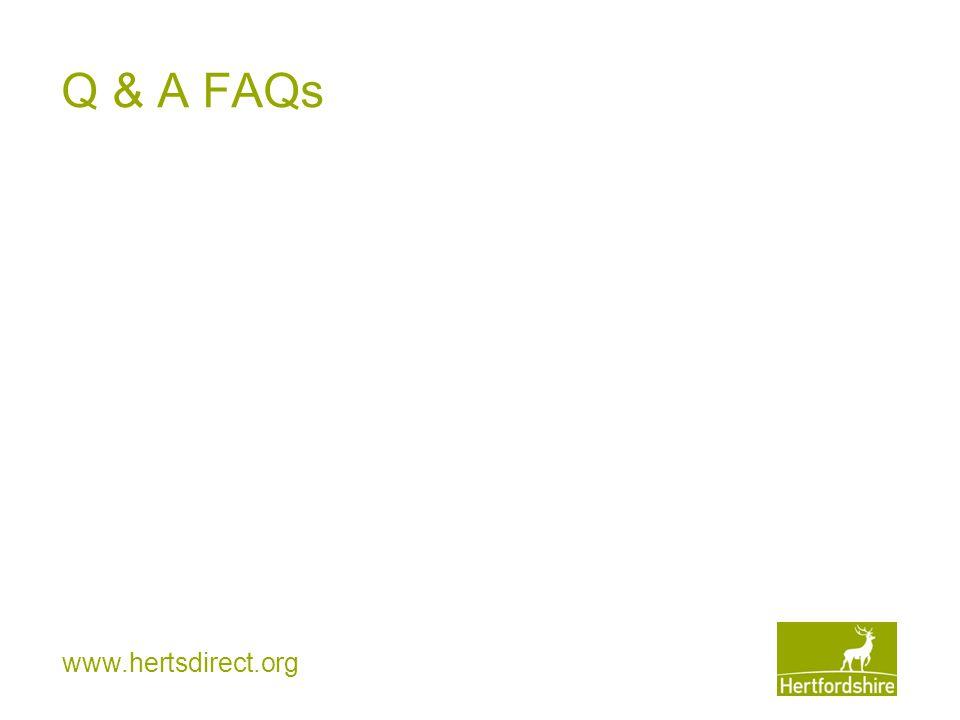 www.hertsdirect.org Q & A FAQs
