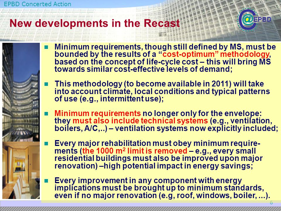 EPBD Concerted Action 7 In the current EPBD: In the current EPBD: ENERGY CERTIFICATES energy performance certificate u When buildings are constructed, sold or rented out an energy performance certificate is to be made available to the prospective buyer or tenant u Public Buildings to set an example u Public Buildings to set an example by being certified regularly and visibly display energy certificate prominently u All large buildings (> 1000 m 2 ) visited regularly by the public to display energy certificate prominently