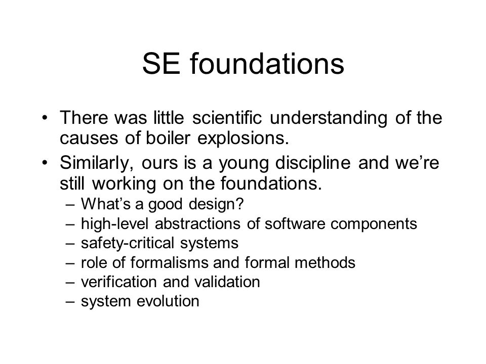 SE foundations There was little scientific understanding of the causes of boiler explosions.