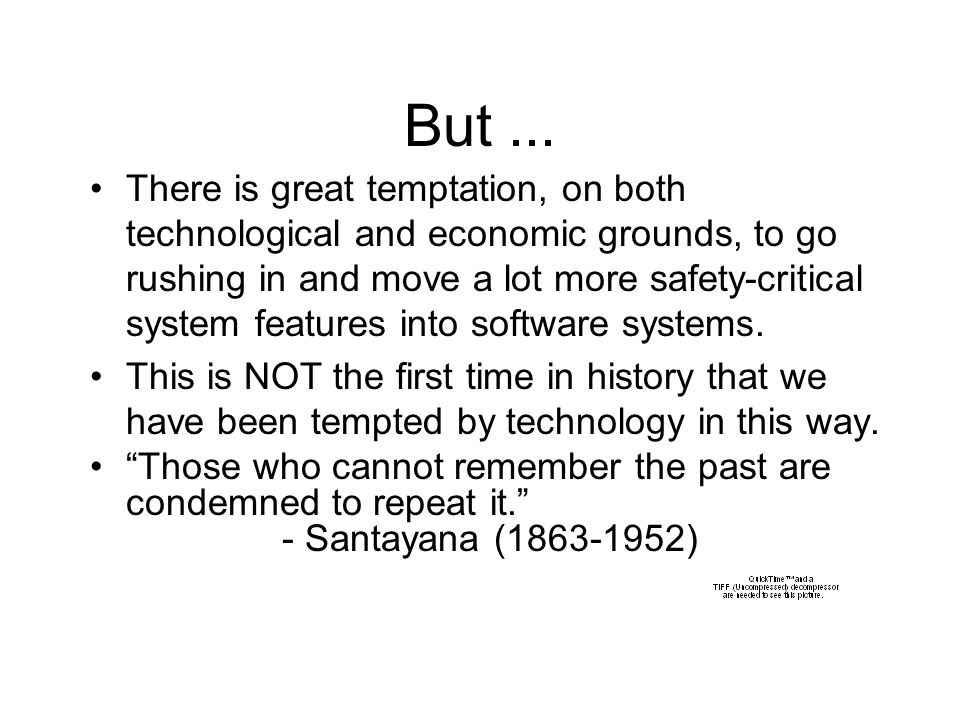 But... There is great temptation, on both technological and economic grounds, to go rushing in and move a lot more safety-critical system features int