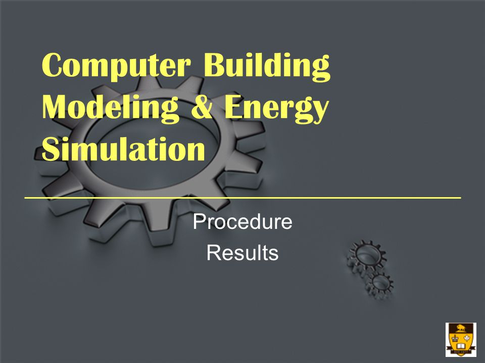 Computer Building Modeling & Energy Simulation Procedure Results