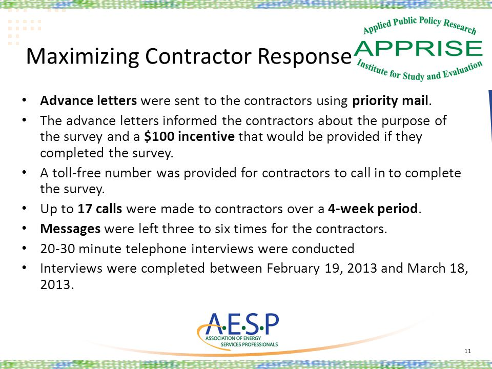 Maximizing Contractor Response Advance letters were sent to the contractors using priority mail. The advance letters informed the contractors about th