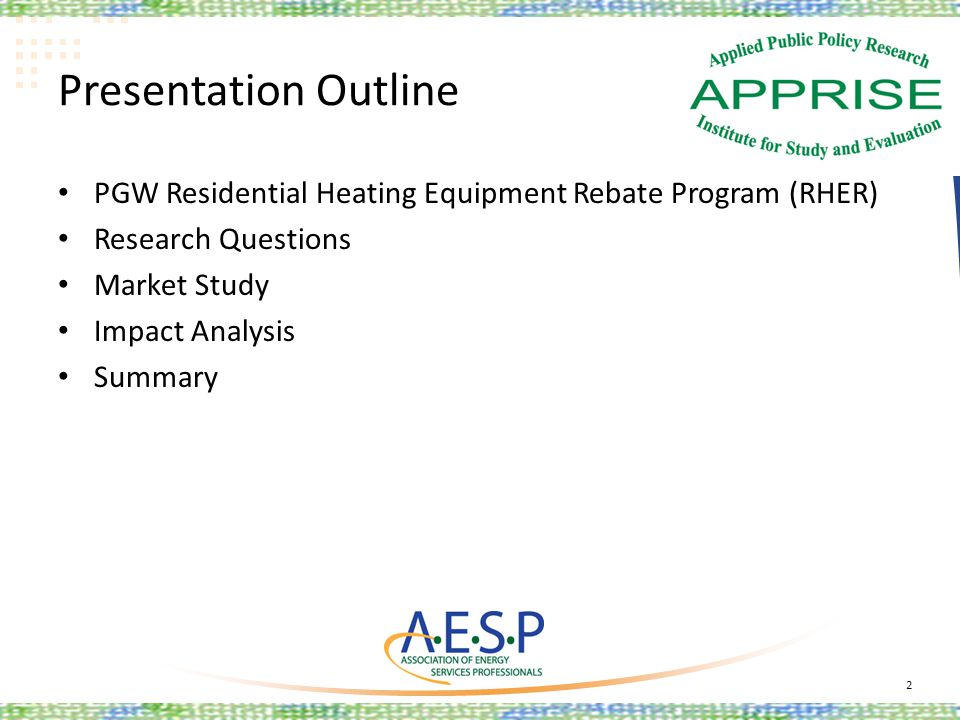 Presentation Outline PGW Residential Heating Equipment Rebate Program (RHER) Research Questions Market Study Impact Analysis Summary 2