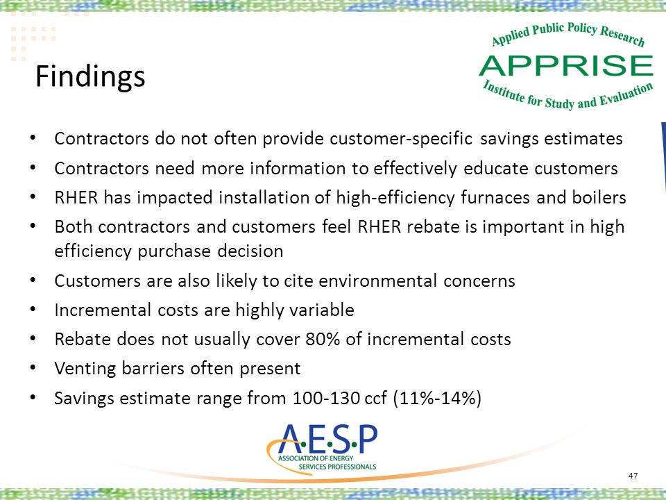 Findings Contractors do not often provide customer-specific savings estimates Contractors need more information to effectively educate customers RHER