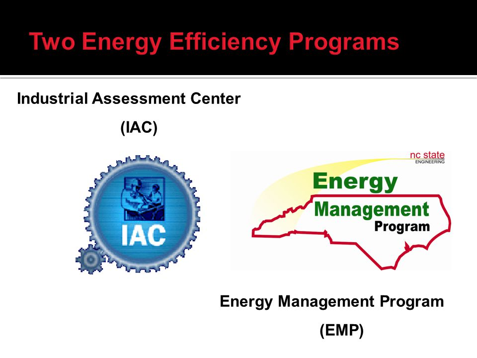 Industrial Assessment Center (IAC) Energy Management Program (EMP)