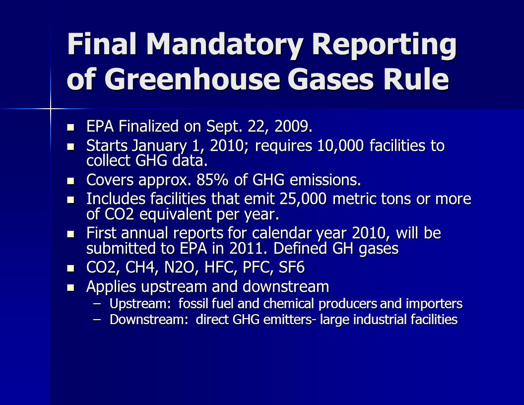 Final Mandatory Reporting of Greenhouse Gases Rule EPA Finalized on Sept.
