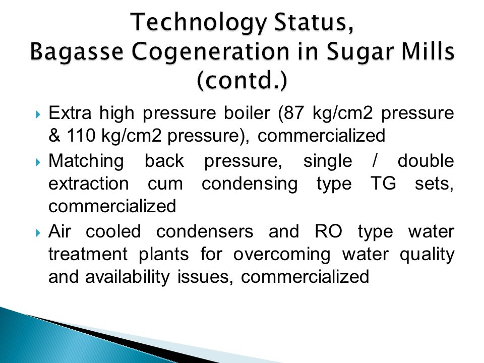 Extra high pressure boiler (87 kg/cm2 pressure & 110 kg/cm2 pressure), commercialized Matching back pressure, single / double extraction cum condensin