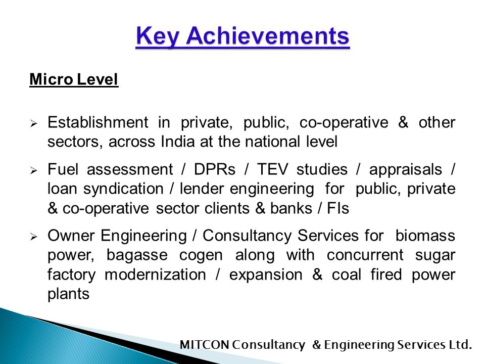 Micro Level Establishment in private, public, co-operative & other sectors, across India at the national level Fuel assessment / DPRs / TEV studies /