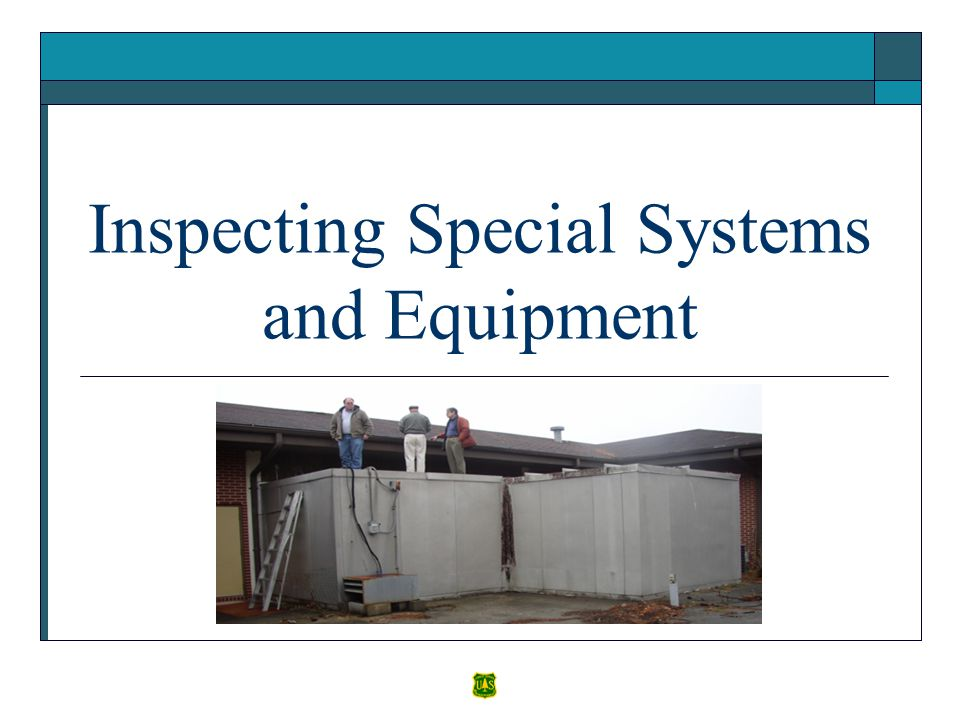 Inspecting Special Systems and Equipment