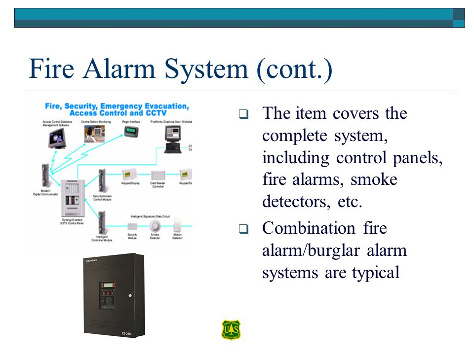 Fire Alarm System (cont.) The item covers the complete system, including control panels, fire alarms, smoke detectors, etc. Combination fire alarm/bur
