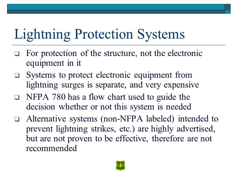 Lightning Protection Systems For protection of the structure, not the electronic equipment in it Systems to protect electronic equipment from lightnin