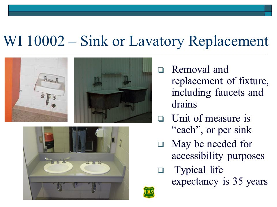 WI 10002 – Sink or Lavatory Replacement Removal and replacement of fixture, including faucets and drains Unit of measure is each, or per sink May be n