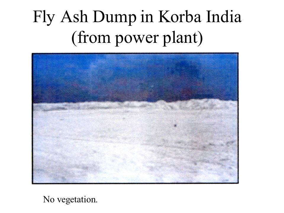 Fly Ash Dump in Korba India (from power plant) No vegetation.