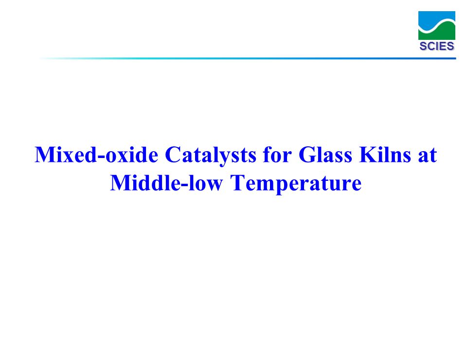SCIES Mixed-oxide Catalysts for Glass Kilns at Middle-low Temperature