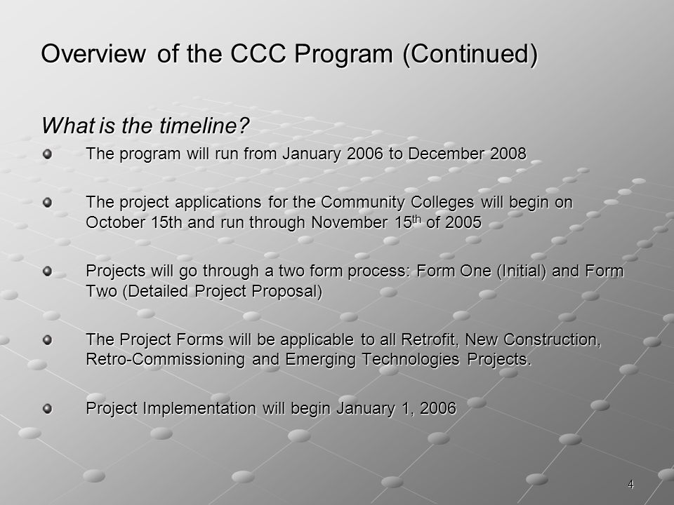 4 Overview of the CCC Program (Continued) What is the timeline.
