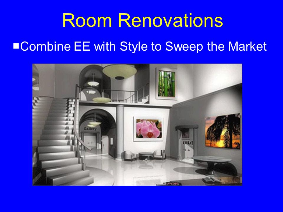 Room Renovations Combine EE with Style to Sweep the Market