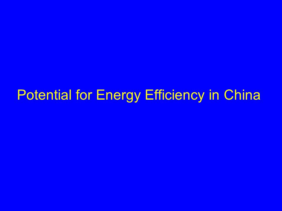 Potential for Energy Efficiency in China