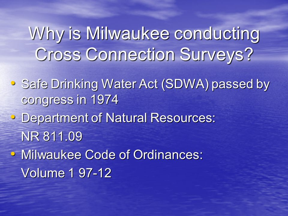 Why is Milwaukee conducting Cross Connection Surveys.