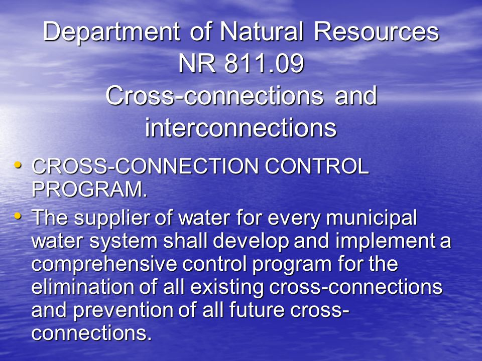 Department of Natural Resources NR Cross-connections and interconnections CROSS-CONNECTION CONTROL PROGRAM.