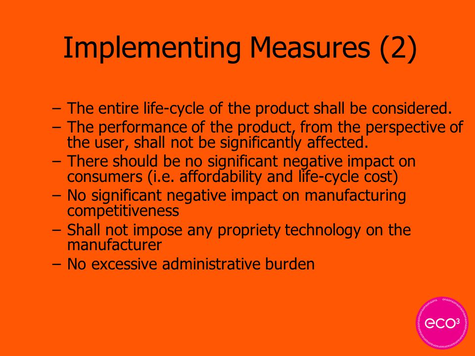 Implementing Measures (2) –The entire life-cycle of the product shall be considered.
