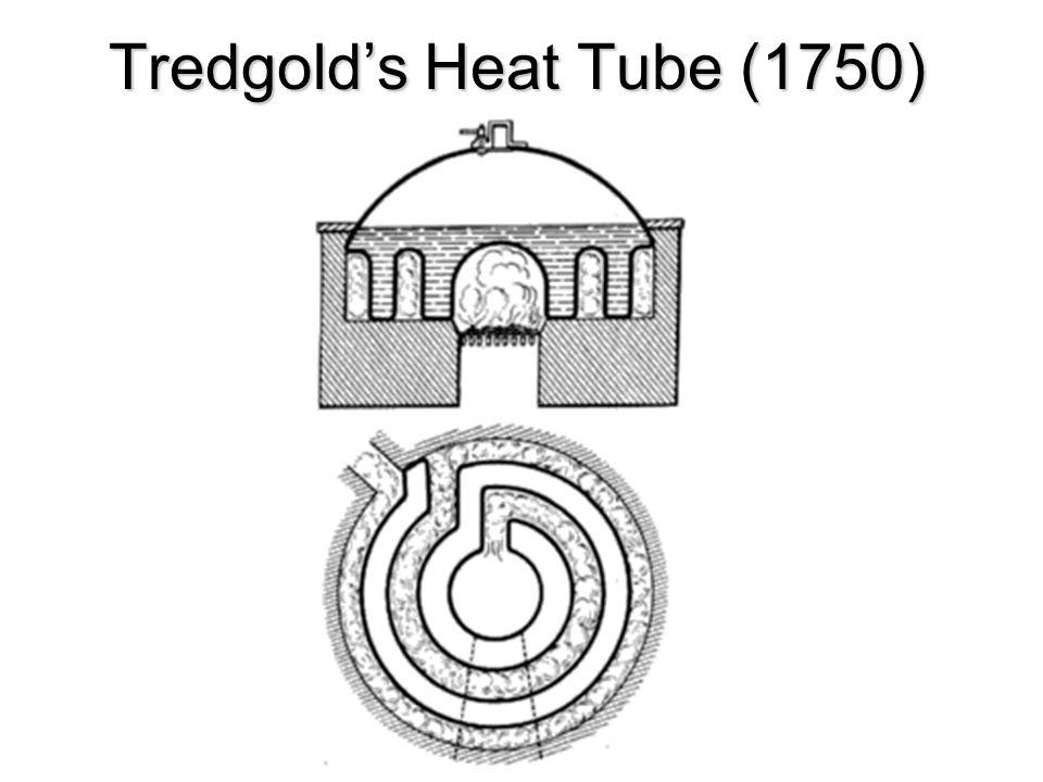 Tredgolds Heat Tube (1750)