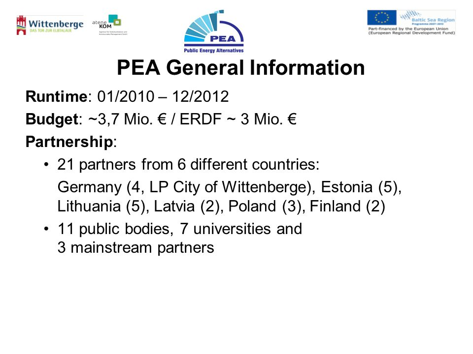 PEA General Information Runtime: 01/2010 – 12/2012 Budget: ~3,7 Mio.
