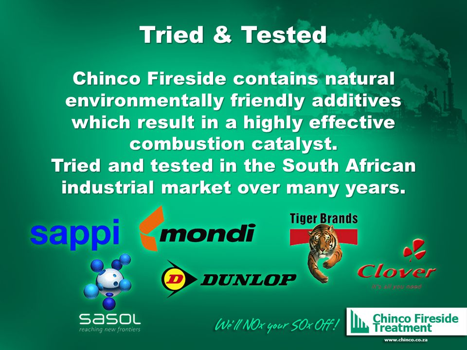 Tried & Tested Chinco Fireside contains natural environmentally friendly additives which result in a highly effective combustion catalyst.