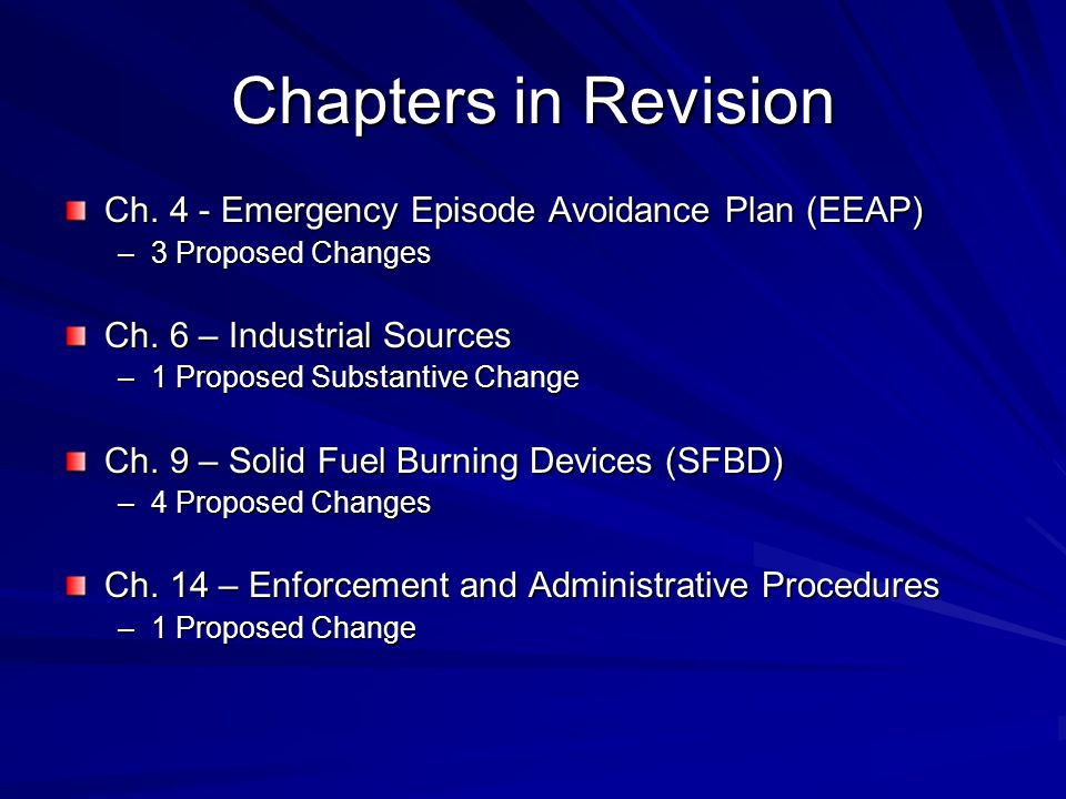 Chapters in Revision Ch. 4 - Emergency Episode Avoidance Plan (EEAP) –3 Proposed Changes Ch.