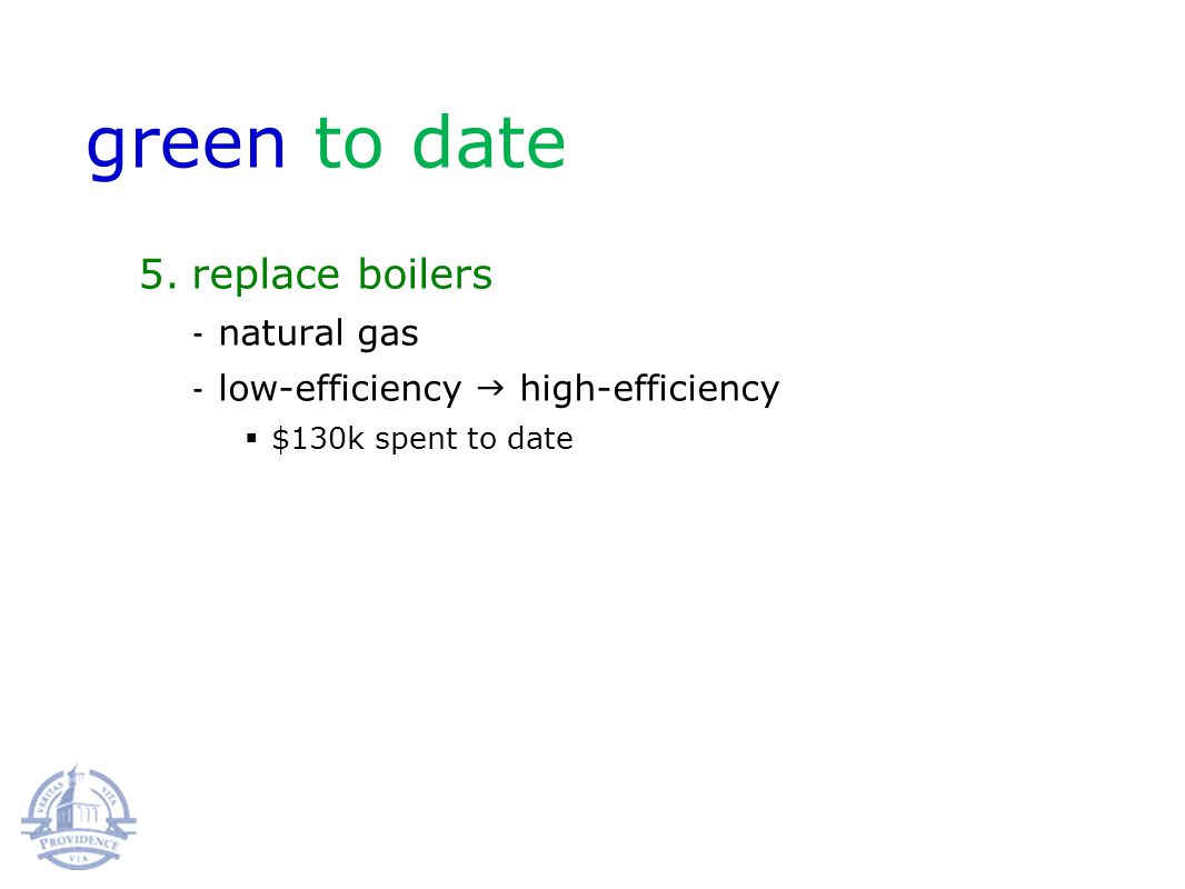 5.replace boilers natural gas low-efficiency high-efficiency $130k spent to date