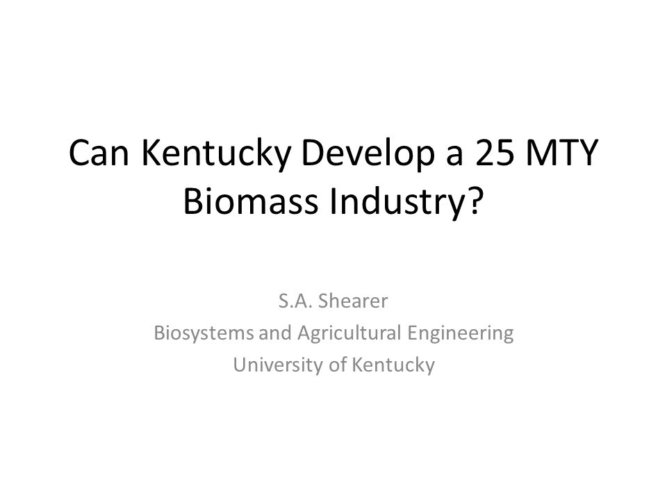 Can Kentucky Develop a 25 MTY Biomass Industry. S.A.