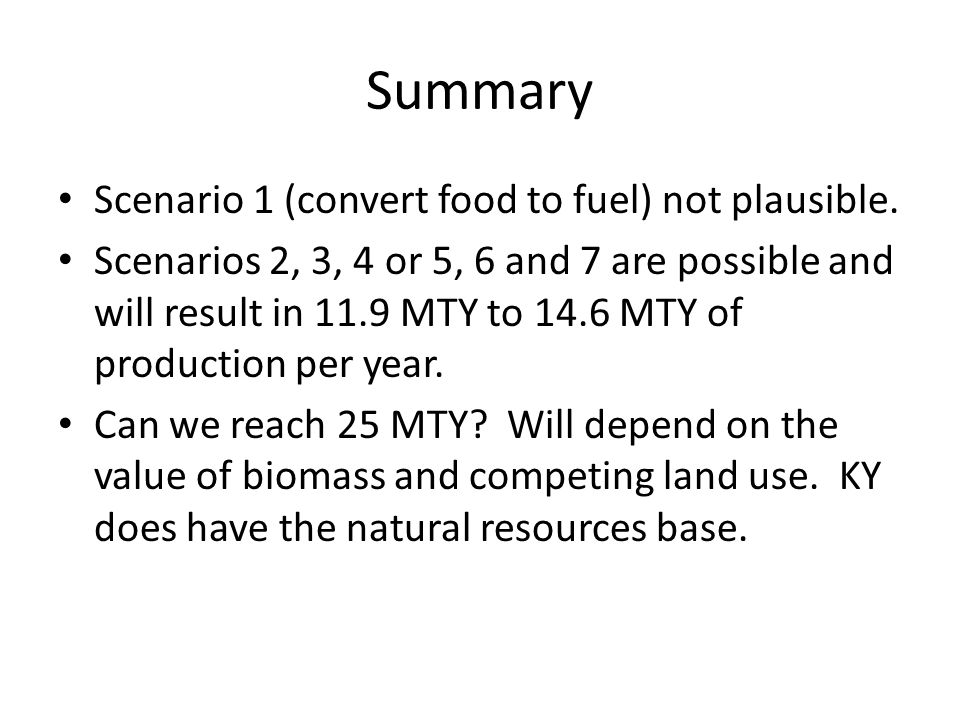 Summary Scenario 1 (convert food to fuel) not plausible.