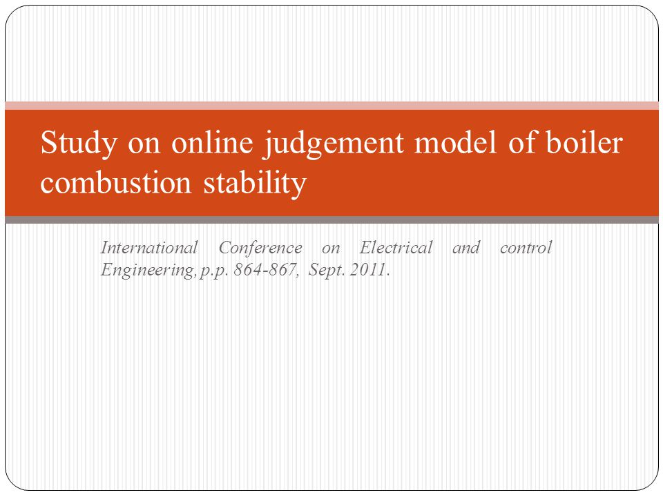 International Conference on Electrical and control Engineering, p.p. 864-867, Sept. 2011. Study on online judgement model of boiler combustion stabili