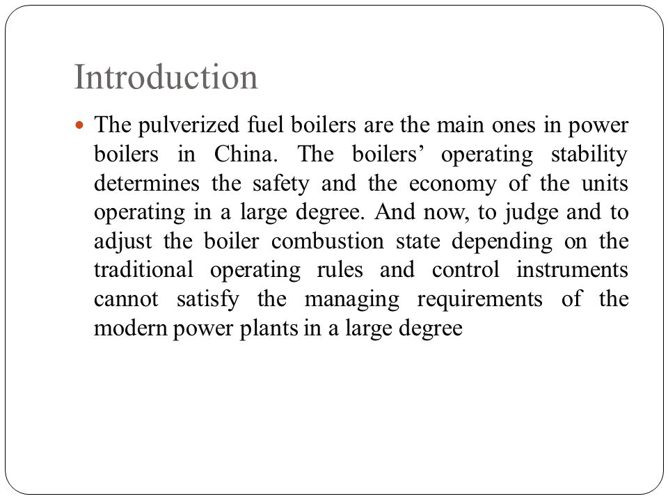 Introduction The pulverized fuel boilers are the main ones in power boilers in China.
