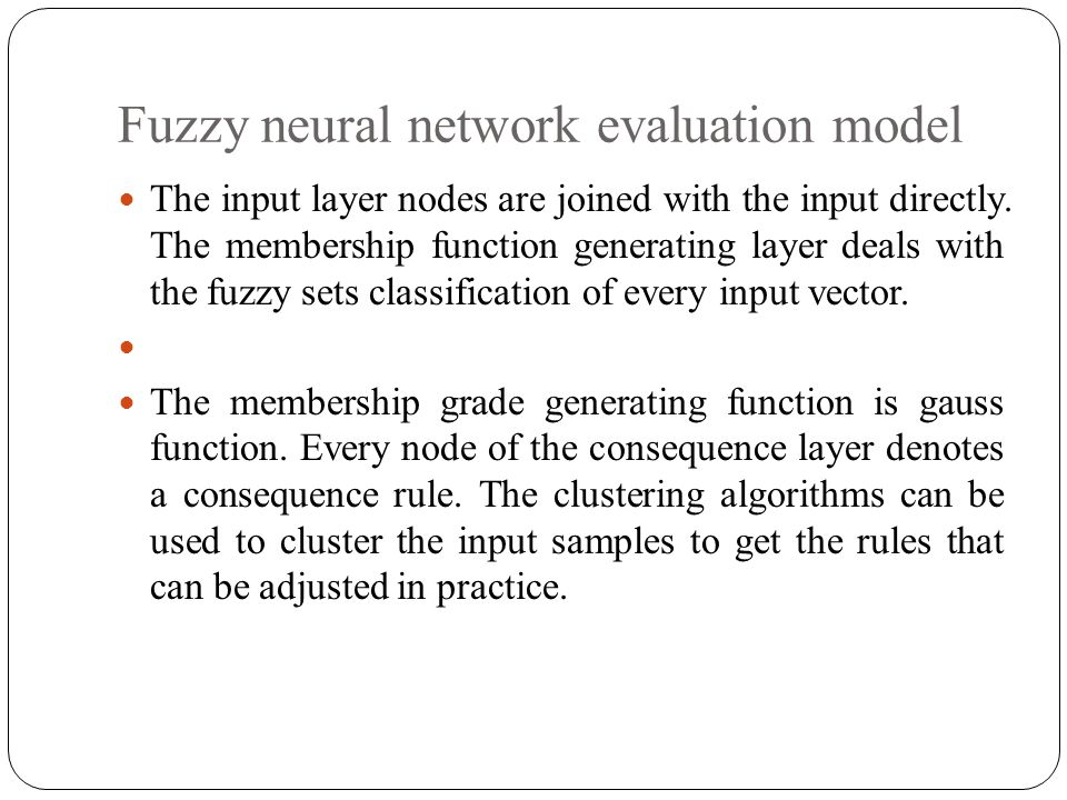 Fuzzy neural network evaluation model The input layer nodes are joined with the input directly.