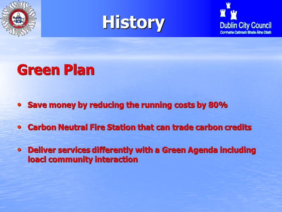 HistoryConcept Low capital outlay Low capital outlay Quick payback period Quick payback period Replicability Replicability Sustainability Report Sustainability Report 2010 Sustainability Report 2010 names Green Plan as its Flagship project names Green Plan as its Flagship project