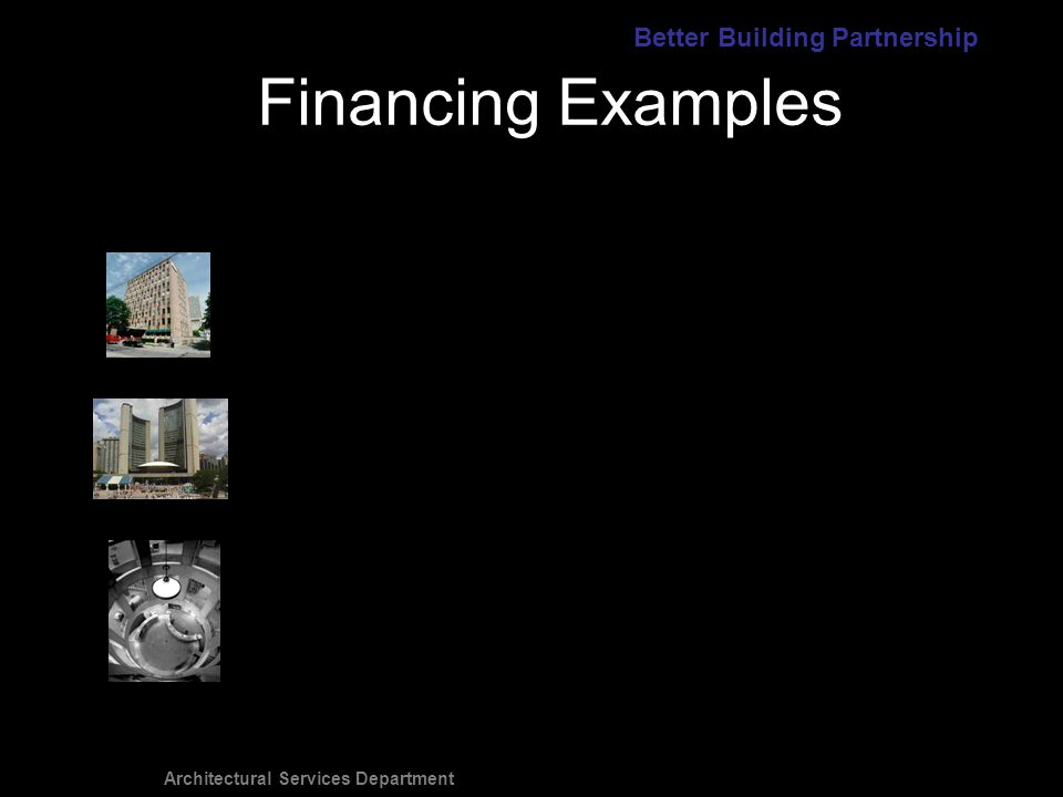 Architectural Services Department Financing Examples Better Building Partnership