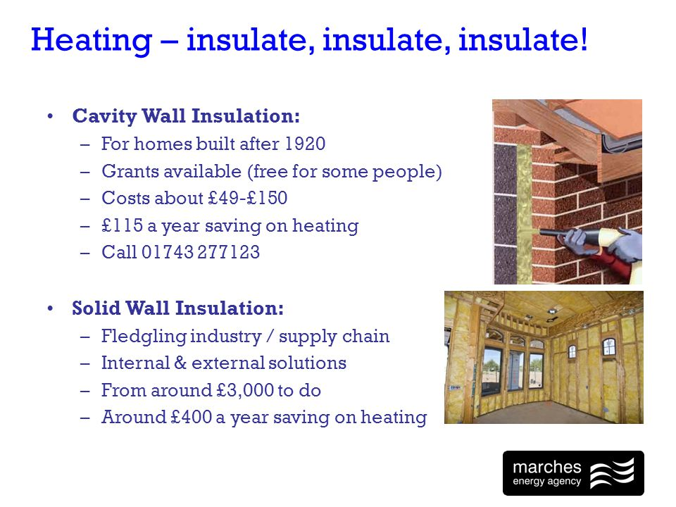 Heating – insulate, insulate, insulate.