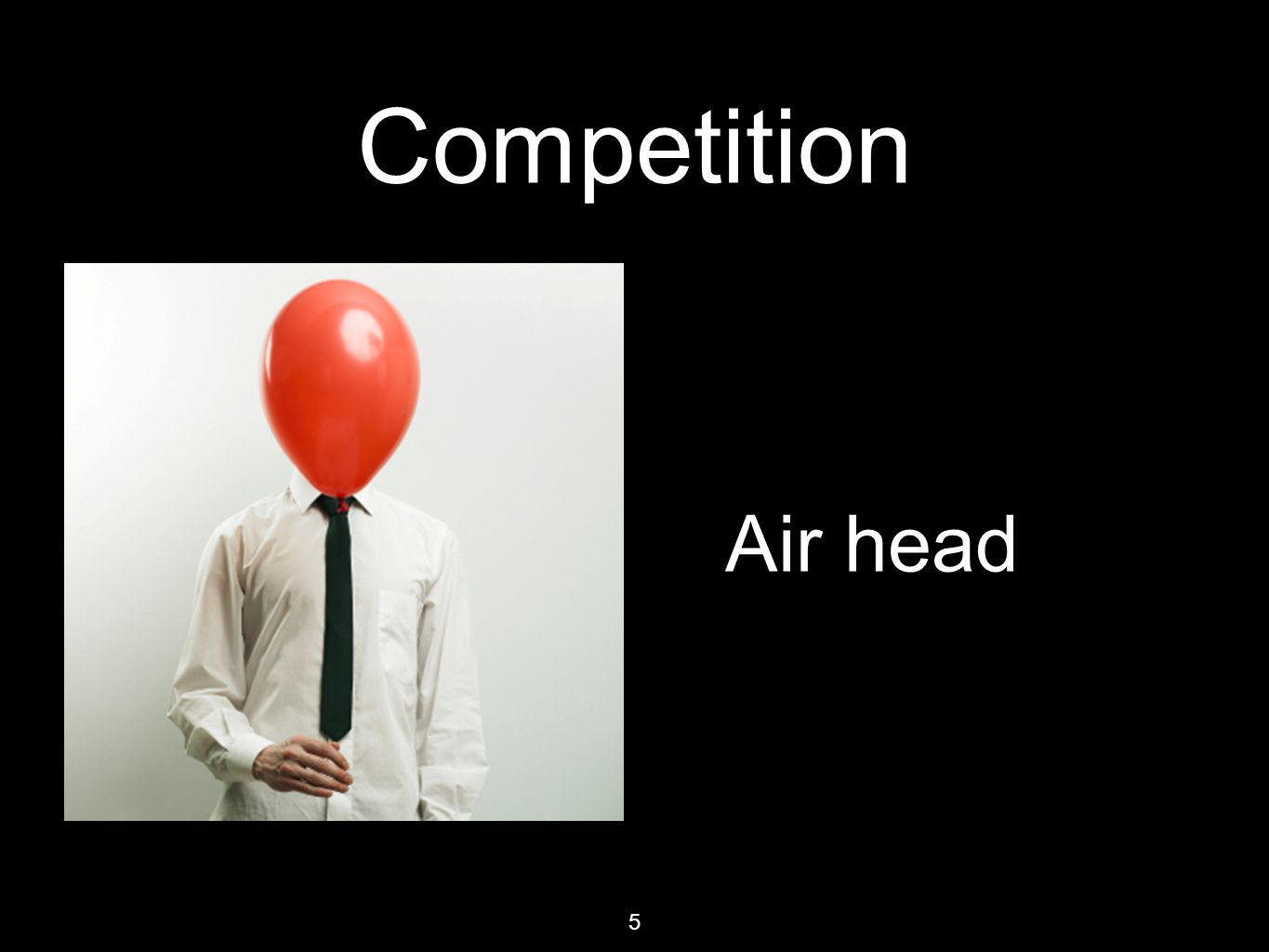 5 Competition Air head