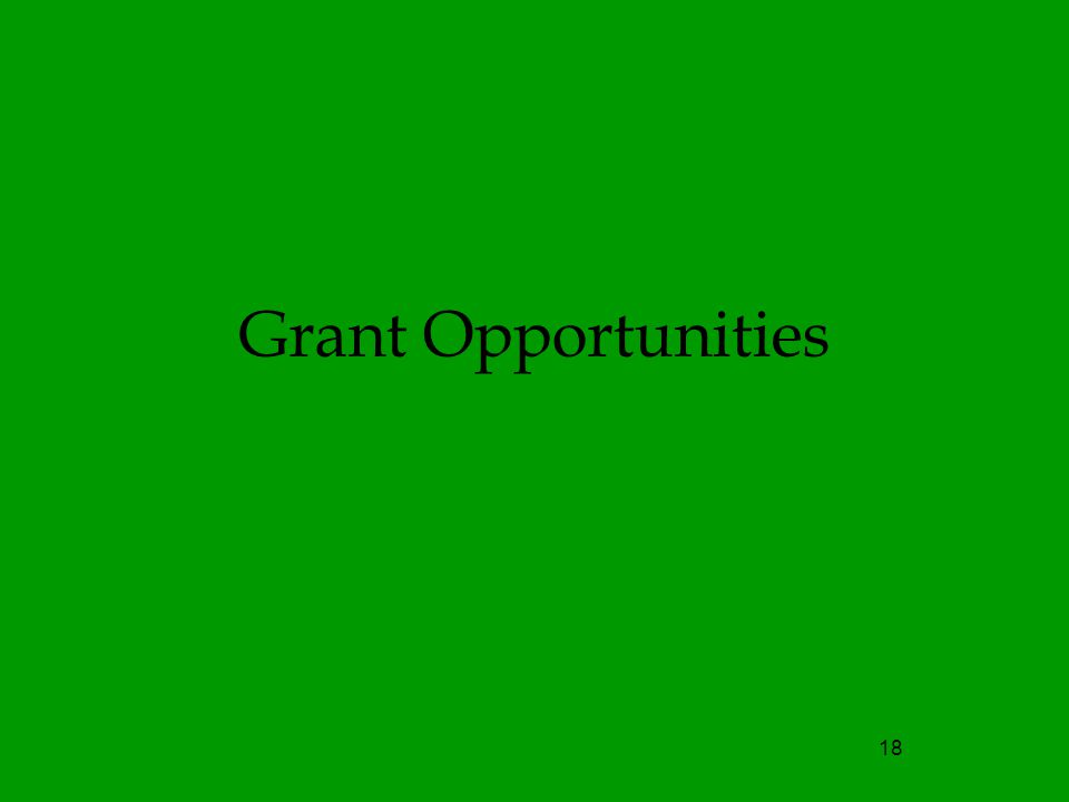 18 Grant Opportunities