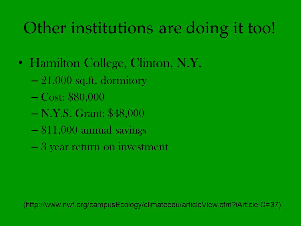Other institutions are doing it too. Hamilton College, Clinton, N.Y.