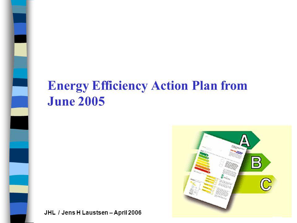 Les Hippocampes JHL / Jens H Laustsen – April 2006 Energy Efficiency Action Plan from June 2005