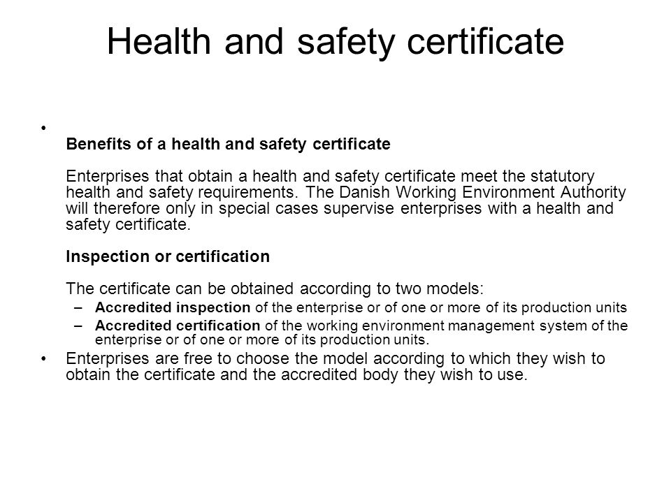 Health and safety certificate Benefits of a health and safety certificate Enterprises that obtain a health and safety certificate meet the statutory h