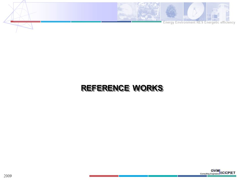 REFERENCE WORKS REFERENCE WORKS 2009 Energy Environment RES Energetic efficiency